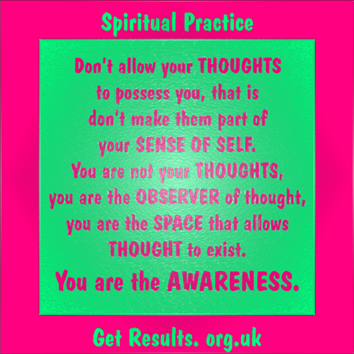Get Results: spiritual practice you are awareness