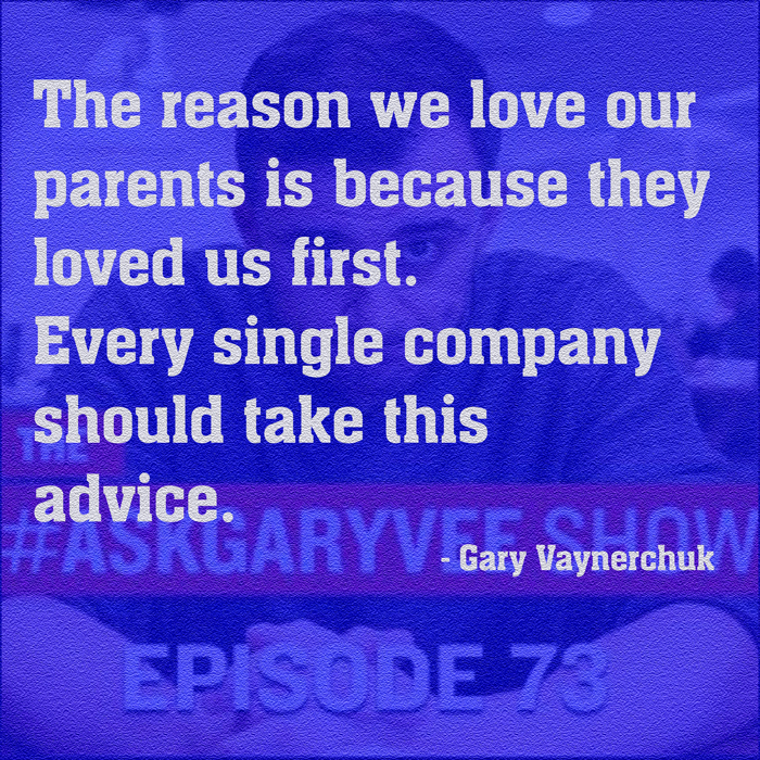 Get Results: Gary Vaynerchuk quotes love customers first
