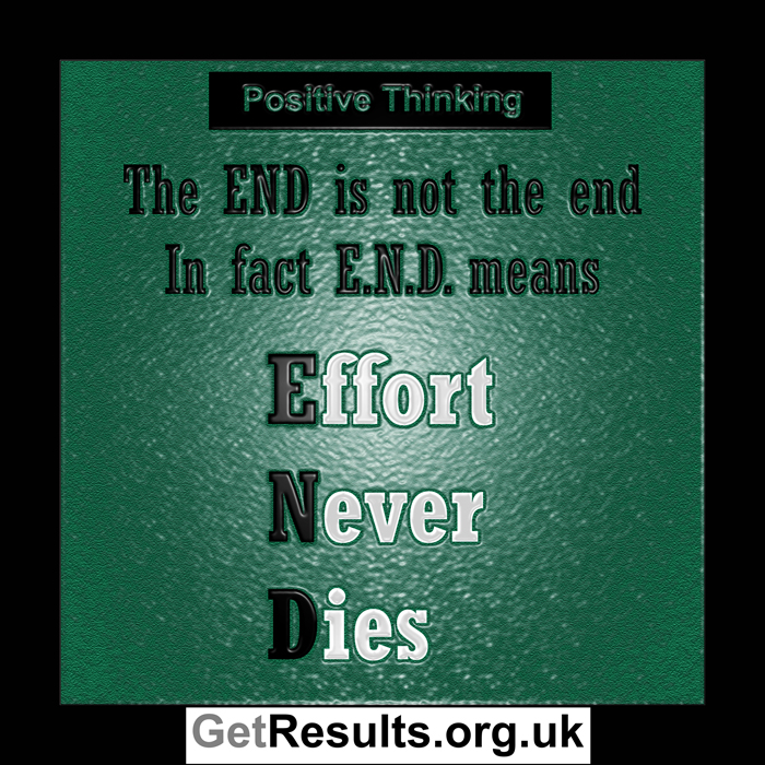 Get Results: shift in perspective, Effort never dies