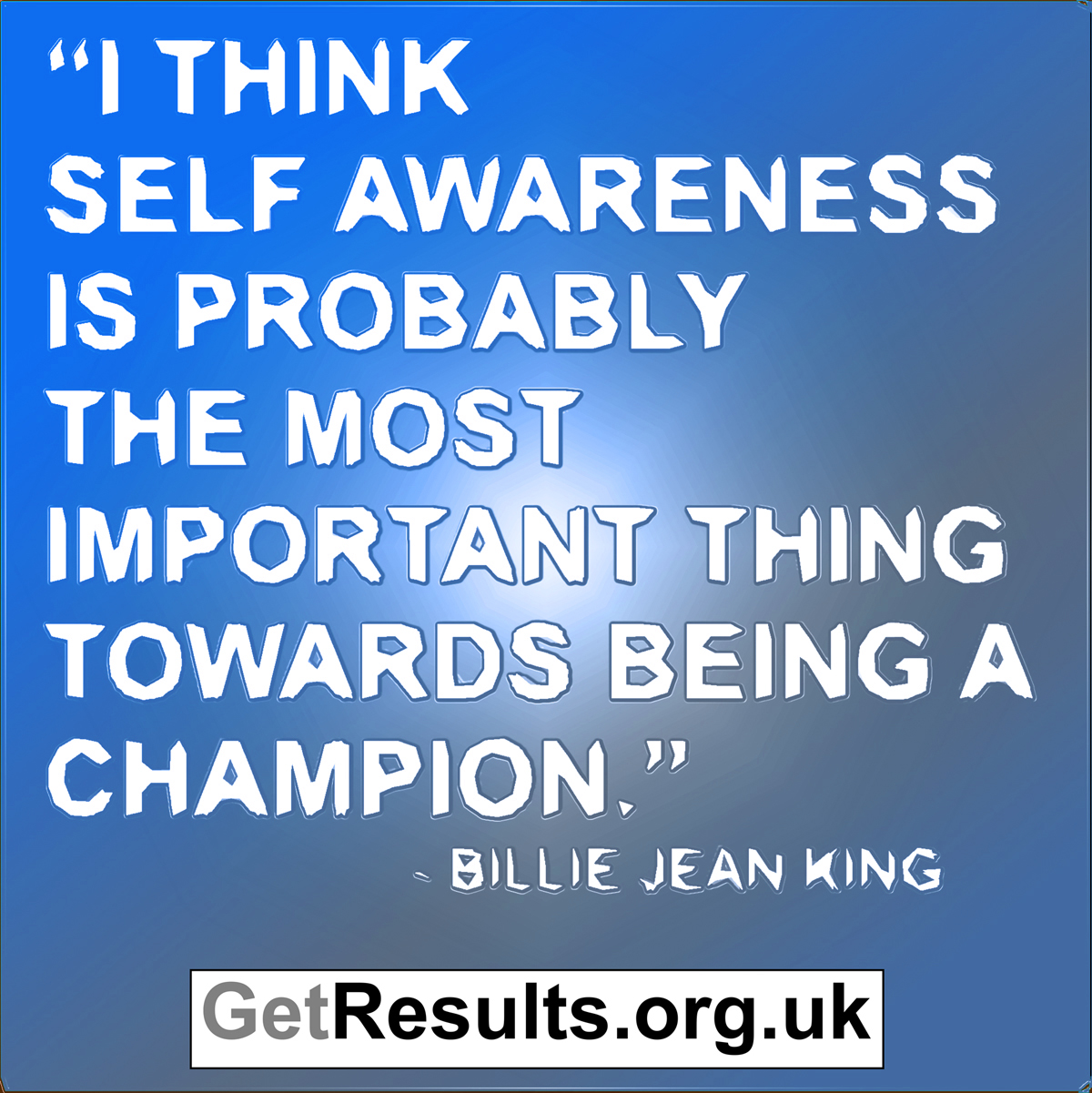Get Results: Self Awareness make champions of us