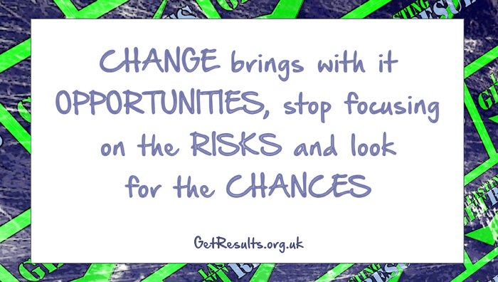 Get Results: See CHANCES not just RISKS