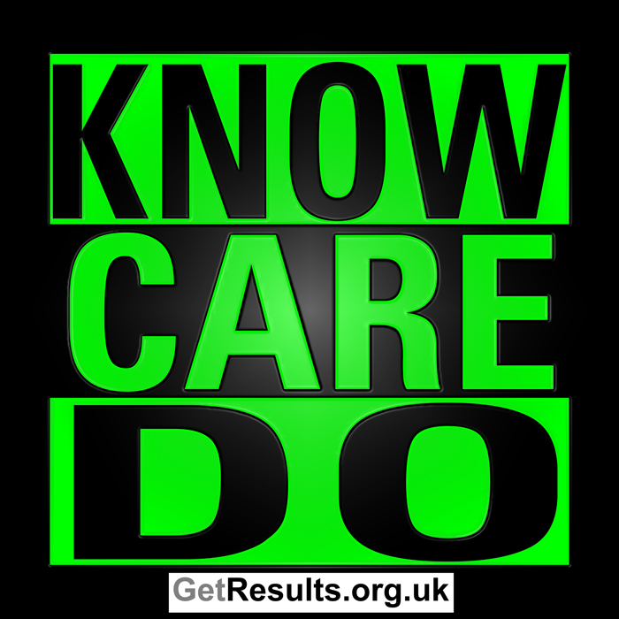 Get Results: know, care, do