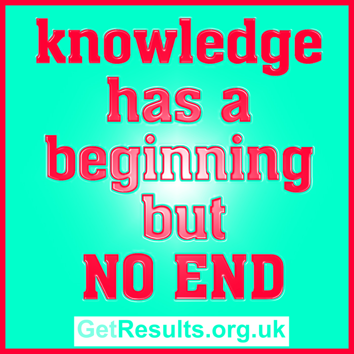 Get Results: no end to knowledge