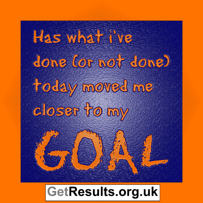 Get Results: move closer to your goal