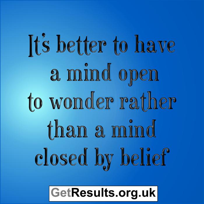 Get Results: open to wonder