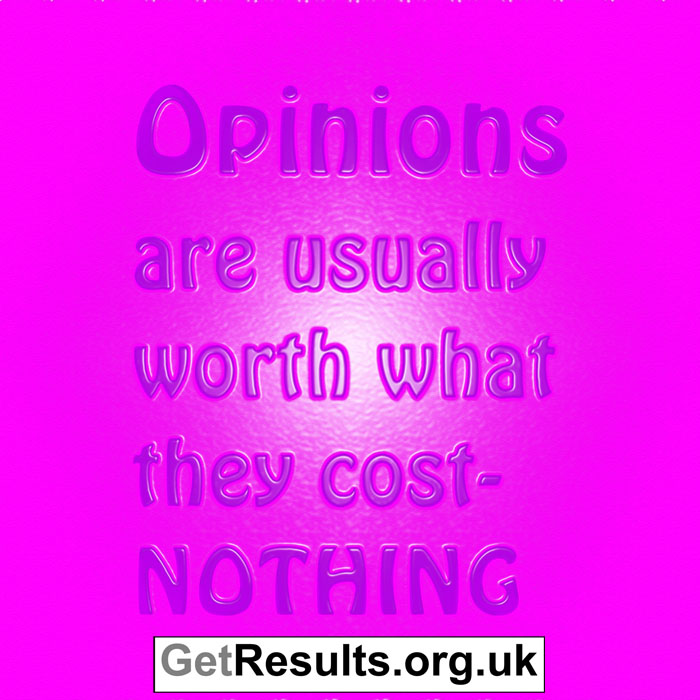 Get Results: opinions worth nothing