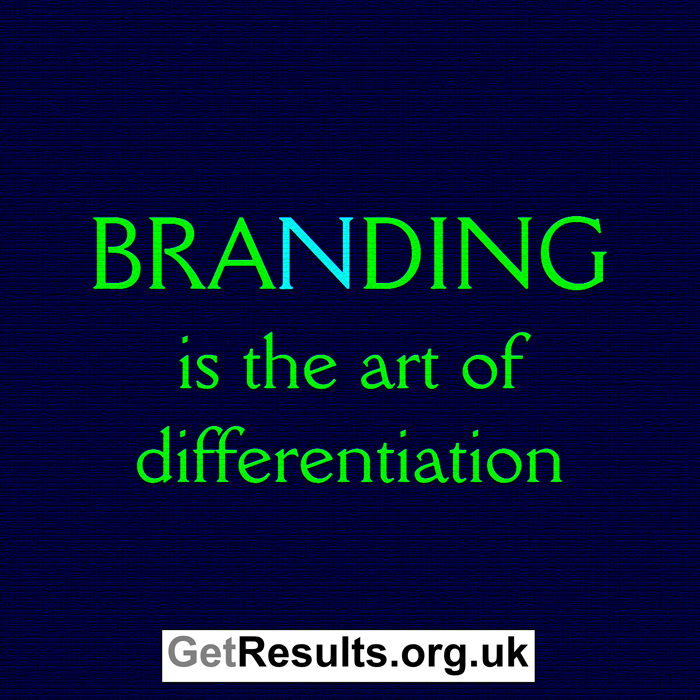 Get Results: branding is the art of differentiation quote graphic